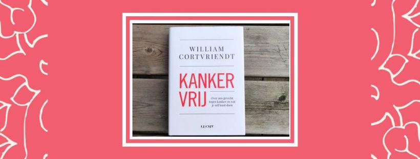 kankervrij boekrecensie boek william cortvriendt